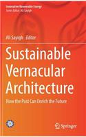 Sustainable Vernacular Architecture: How the Past Can Enrich the Future