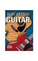 Play Better Guitar