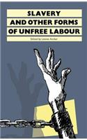 Slavery: And Other Forms of Unfree Labour