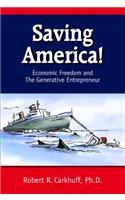Saving America: Economic Freedom and the Genarative Entrepreneur
