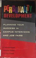 Personality Development: Planning Your Success in Campus Interviews and Job Fairs