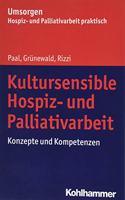 Kultursensible Hospiz- Und Palliativarbeit: Konzepte Und Kompetenzen
