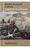 Myths in Israeli Culture: Captives of a Dream