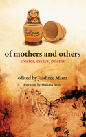 Of Mothers and Others: Stories, Essays, Poems