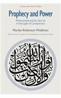 Prophecy and Power: Muhammad and the Qur'an in the Light of Comparison