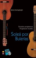 Solea Por Bulerias: Estudios Progresivos/Progressive Studies