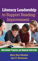 Literacy Leadership to Support Reading Improvement: Intervention Programs and Balanced Instruction