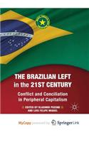 The Brazilian Left in the 21st Century: Conflict and Conciliation in Peripheral Capitalism
