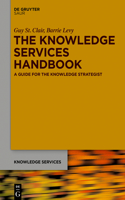 The Knowledge Services Handbook: A Guide for Knowledge Strategist