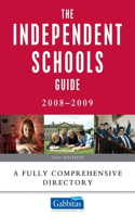 The Independent Schools Guide: A Fully Comprehensive Directory: 2008-2009
