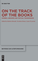On the Track of the Books: Scribes, Libraries and Textual Transmission