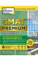 Cracking the GMAT Premium Edition with 6 Computer-Adaptive Practice Tests, 2019: The All-In-One Solution for Your Highest Possible Score