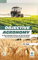 Objective Agronomy: for SAUs Entrance, JRF,SRF,ARS,ICAR-NET, Ph.D Civil Services and other Competitive Examination