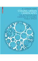 Staging Urban Landscapes: The Activation and Curation of Flexible Public Spaces