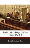 Field Artillery, 1954-1973, Part 1