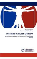 The Third Cellular Element