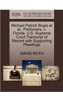 Michael Patrick Bogle Et Al., Petitioners, V. Florida. U.S. Supreme Court Transcript of Record with Supporting Pleadings