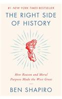 The The Right Side of History Right Side of History: How Reason and Moral Purpose Made the West Great