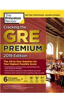 Cracking the GRE Premium Edition with 6 Practice Tests, 2019: The All-In-One Solution for Your Highest Possible Score