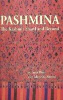 Pashmina: The Kashmir Shawl and Beyond