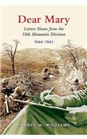Dear Mary: Letters Home from the 10th Mountain Division (1944-1945)