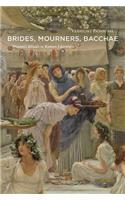 Brides, Mourners, Bacchae: Women's Rituals in Roman Literature