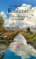 The Making of Early Kashmir: Landscape and Identity in the Rajatarangini