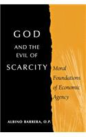 God and the Evil of Scarcity: Moral Foundations of Economic Agency