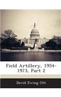 Field Artillery, 1954-1973, Part 2