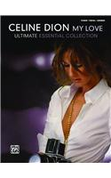 Celine Dion: My Love: Ultimate Essential Collection: Piano/Vocal/Chords