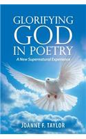 Glorifying God in Poetry: A New Supernatural Experience