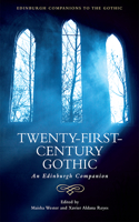 Twenty-First-Century Gothic: An Edinburgh Companion