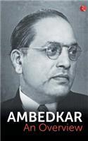 Ambedkar: An Overview