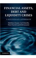 Financial Assets, Debt and Liquidity Crises: A Keynesian Approach