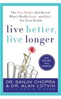 Live Better, Live Longer: The New Studies That Reveal What's Really Good--And Bad--For Your Health