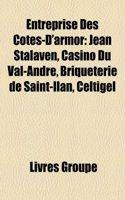 Entreprise Des Cotes-D'Armor: Jean Stalaven, Casino Du Val-Andre, Briqueterie de Saint-Ilan, Celtigel