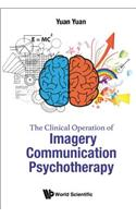 The Clinical Operation of Imagery Communication Psychotherapy