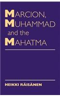 Marcion, Muhammad and Mahatma: Exegetical Perspectives on the Encounter of Cultures and Faith