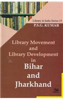 Library Movement and Library Development in Bihar and Jharkhand