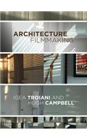 Architecture Filmmaking: Making Visible