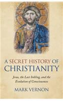 A Secret History of Christianity: Jesus, the Last Inkling, and the Evolution of Consciousness