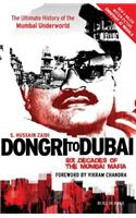 Dongri to Dubai: Six Decades of Mumbai Mafia