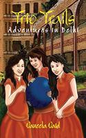 Trio Trails: Adventures in Delhi