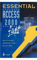 Essential Access 2000 Fast: How to Create Databases Using Access 2000