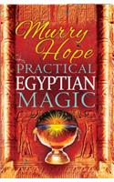 Practical Egyptian Magic: A Complete Manual of Egyptian Magic for Those Actively Involved in the Western Magical Tradition