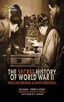 The Secret History of World War II: Spies, Code Breakers & Covert Operations