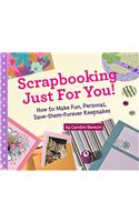 Scrapbooking Just for You!