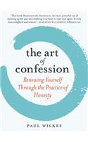 The Art of Confession: Renewing Yourself Through the Practice of Honesty