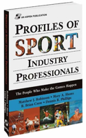 Profiles of Sport Industry Professionals: The People Who Make the Games Happen