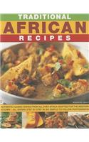 Traditional African Recipes: Authentic Dishes from All Over Africa Adapted for the Western Kitchen - All Shown Step by Step in 300 Simple-To-Follow
